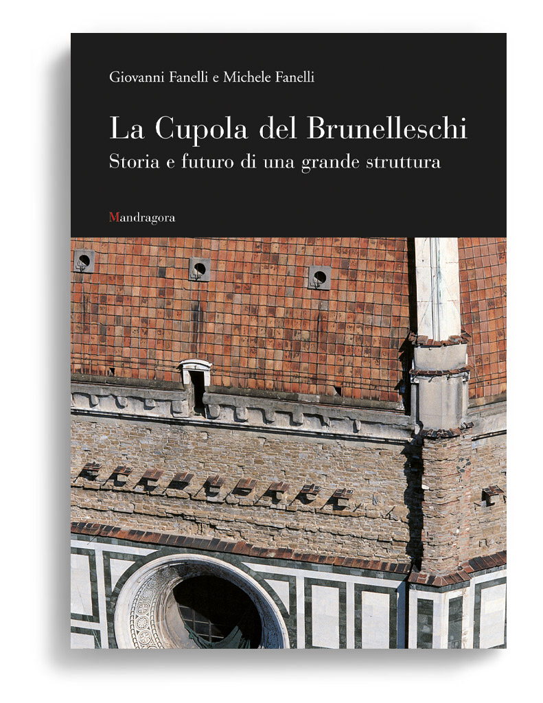 Brunelleschis Cupola Past and Present of an Architectural Masterpiece